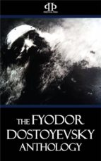 The Fyodor Dostoyevsky Anthology (ebook)