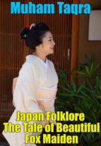 JAPAN FOLKLORE THE TALE OF BEAUTIFUL FOX MAIDEN
