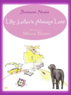 Lilly Loller's Always Late (ebook)