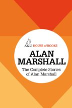 The Complete Stories of Alan Marshall (ebook)