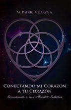 CONECTANDO MI CORAZON A TU CORAZON: ESCUCHANDO A MI MAESTRO INTERIOR