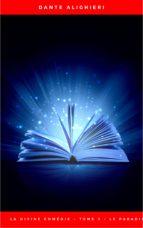 La divine comédie - Tome 3 - Le Paradis (ebook)
