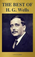 THE BEST OF H. G. Wells (The Time Machine The Island of Dr. Moreau The Invisible Man The War of the Worlds...) ( A to Z Classics) (ebook)