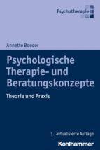 PSYCHOLOGISCHE THERAPIE- UND BERATUNGSKONZEPTE