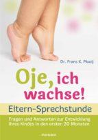 Oje, ich wachse!  - ELTERN-SPRECHSTUNDE (ebook)
