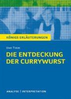 Die Entdeckung der Currywurst. Königs Erläuterungen. (ebook)