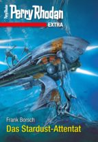 Perry Rhodan-Extra: Das Stardust-Attentat (ebook)