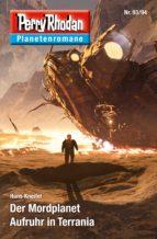 Planetenroman 93 + 94: Der Mordplanet / Aufruhr in Terrania (ebook)