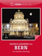 Sagen und Legenden aus Bern (ebook)