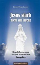 Jesus starb nicht am Kreuz (ebook)