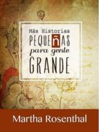 Más Historias Pequeñas Para Gente Grande (ebook)