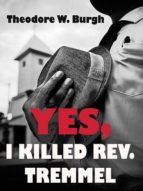 YES, I KILLED REV. TREMMEL