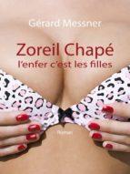ZOREIL CHAPÉ, L'ENFER C'EST LES FILLES