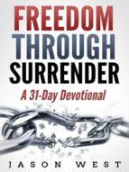 FREEDOM THROUGH SURRENDER