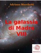 La galassia di Madre - VIII (ebook)