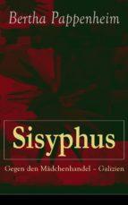 Sisyphus: Gegen den Mädchenhandel - Galizien (Vollständige Ausgabe) (ebook)