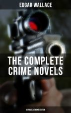 THE COMPLETE CRIME NOVELS OF EDGAR WALLACE (90 Novels in One Edition) (ebook)