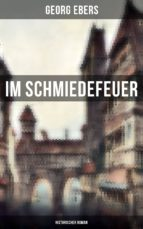 Im Schmiedefeuer: Historischer Roman (Gesamtausgabe in 2 Bänden) (ebook)