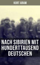 Nach Sibirien mit hunderttausend Deutschen (ebook)
