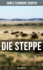 Die Steppe: Abenteuerroman (ebook)