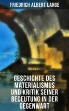 Geschichte des Materialismus und Kritik seiner Bedeutung in der Gegenwart (ebook)