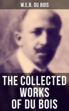 The Collected Works of Du Bois (ebook)