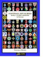 FOOTBALL RIVALRIES DERBY E RIVALITA' CALCISTICHE IN EUROPA(Versione EPUB) (ebook)