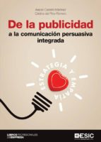 De la publicidad a la comunicación persuasiva integrada De la publicidad a la comunicación persuasiva integrada. Estrategia y empatía