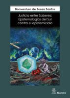 Justicia entre saberes: epistemología del Sur contra el epistemicidio (ebook)