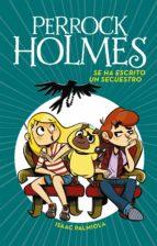 Se ha escrito un secuestro (Serie Perrock Holmes 7) (ebook)
