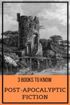3 books to know: Post-apocalyptic fiction (ebook)