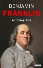 BENJAMIN FRANKLIN - Autobiografia (ebook)