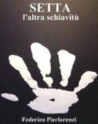 Setta, l'altra Schiavitù (ebook)
