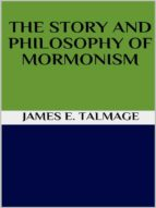 The story and philosophy of mormonism (ebook)