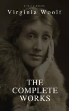 Virginia Woolf: Complete Works (Best Navigation, Active TOC) (A to Z Classics) (ebook)