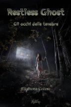 Restless Ghost - Gli occhi delle tenebre (ebook)