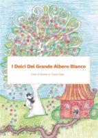 I Dolci del Grande Albero Bianco (ebook)