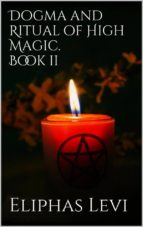 Dogma and Ritual of High Magic. Book II (ebook)