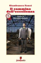 Il cammino dell'eccellenza - Missione cruciale (ebook)