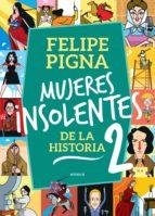 MUJERES INSOLENTES DE LA HISTORIA 2