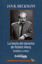 La teoría del derecho de Robert Alexy Análisis y crítica (ebook)