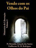VENDO COM OS OLHOS DO PAI (ebook)