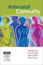 Antenatal Consults: A Guide for Neonatologists and Paediatricians - E-Book (ebook)