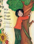 My Mom Hugs Trees (ebook)