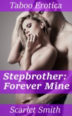 Stepbrother: Forever Mine (ebook)