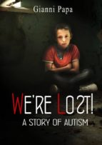 We're Lost! - A Story Of Autism (ebook)