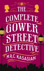 THE COMPLETE GOWER STREET DETECTIVE
