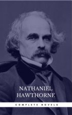 Nathaniel Hawthorne: The Complete Novels (Manor Books) (The Greatest Writers of All Time) (ebook)