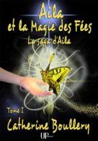 Aila et la Magie des Fées (ebook)