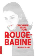 CAUCHEMAR BLANC POUR ROUGE-BABINE